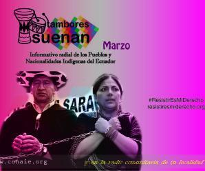 Informativo Radial de los Pueblos y Nacionalidades – Tambores Suenan – Marzo