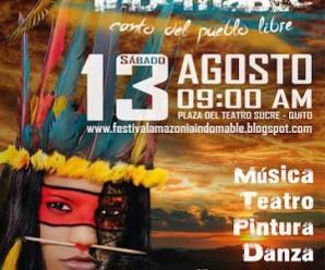 La Amazonía Indomable se vivirá en Quito en conmemoración a lo suscitado al 13 de agosto 2015