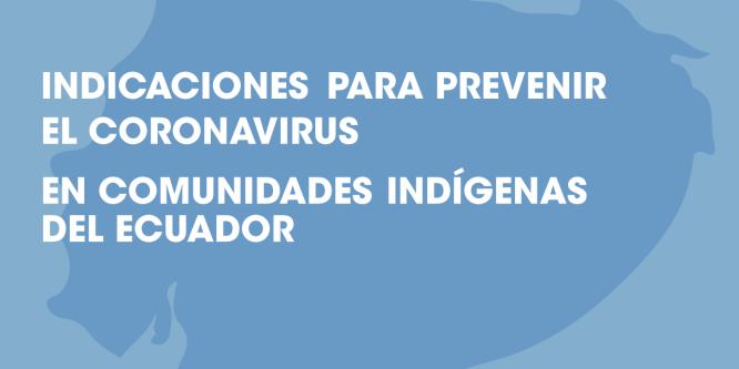 INDICACIONES PARA PREVENIR EL CORONAVIRUS EN COMUNIDADES INDÍGENAS DEL ECUADOR