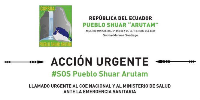 Llamado Urgente del Pueblo Shuar Arutam de la Amazonia Ecuatoriana Ante La Emergencia Sanitaria